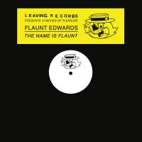 FLAUNT EDWARDS - The Name Is Flaunt : LEAVING RECORDS (US)
