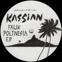 KASSIAN - Faux Polynesia EP : PHONICA WHITE (UK)