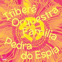 ITIBERÊ ORQUESTRA FAMÍLIA - Pedra do Espia : LP+DOWNLOAD CODE