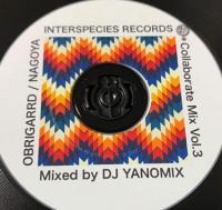 YANOMIX - INTERSPECIES RECORDS Live Mix Series  Vol.1 : INTERSPECIES RECORDS (JPN)
