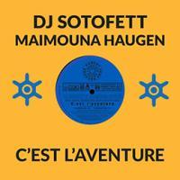 DJ SOTOFETT & MAIMOUNA HAUGEN - C'est l'aventure : 10inch