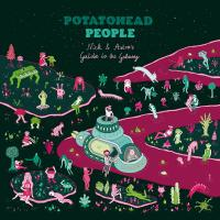 Potatohead People - Nick & Astro's Guide To The Galaxy : BASTARD JAZZ (US)