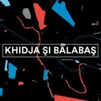 KHIDJA & BALABAS - Khidja & Balabas : LP