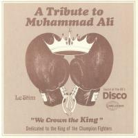 LE STIM - A Tribute To Muhammad Ali (We Crown The King) : 12inch