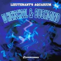 DJ HIGHSCHOOL & BUSHMIND - Lieutenant's Aquarium Vol.2 : MIX-CD