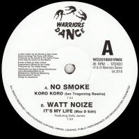 NO SMOKE / WATT NOIZE - Koro Koro (Ian Tregoning Rewire) / Its My Life (Max D Edit) : 12inch