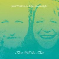 JAKI WHITREN / JOHN CARTWRIGHT - That Will Be That : 7inch