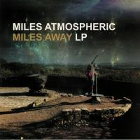 MILES ATMOSPHERIC - Miles Away : FINALE SESSIONS (US)
