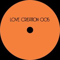 LOVE CREATION - Love Creation 005 : 12inch