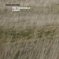 HOWLROUND - The Debatable Lands : LP