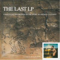 MICHAEL SNOW - THE LAST LP Unique Last Recordings of the Music of Ancient Cultures : SONG CYCLE (UK)