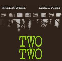 CHRISTINA KUBISCH, FABRIZIO PLESSI - Two And Two : SONG CYCLE (UK)