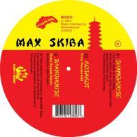 MAX SKIBA - Shanghouse : 12inch