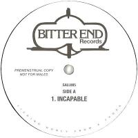 UNKNOWN ARTIST - INCAPABLE : BITTER END (UK)
