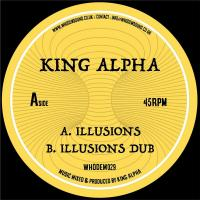KING ALPHA - Illusions / Illusions Dub : WhoDemSound (UK)