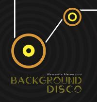 ALESSANDRO ALESSANDRONI - Background Disco : FOUR FLIES (UK)