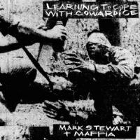 MARK STEWART & THE MAFIA - Learning To Cope With Cowardice : Mute / Traffic (UK)