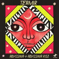 TE??AMIR - Abyssinia & Abyssinia Rise : TRU THOUGHTS (UK)