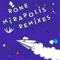 RONE - Mirapolis Rmxs : INFINÉ (FRA)