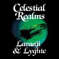 LARAAJI & LYGHTE - Celestial Realms : MORNING TRIP (CAN)