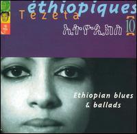 Various - Ethiopiques 10: Tezeta - Ethiopian Blues & Ballads : BUDA MUSIQUE (FRA)