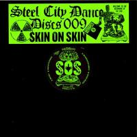 SKIN ON SKIN - Steel City Dance Discs Volume.9 : STEEL CITY DANCE DISCS (UK)