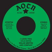 WILLIE GRIFFIN - I Love You : 7inch