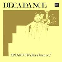 DECADANCE - ON AND ON (FEARS KEEP ON) : 12INCH