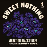 VIBRATION BLACK FINGER - Sweet Nothing (feat. Ebony Rose) : ENID (UK)