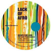 LACK OF AFRO - Recipe for Love (feat. Jack Tyson-Charles) : 7inch