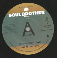 THE SISTERS LOVE - Give Me Your Love / Try It. You'll : 7inch