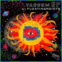 FLOATING POINTS - Vacuum Boogie EP : EGLO (UK)