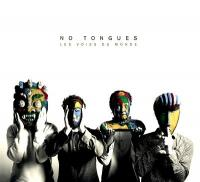 NO TONGUES - Les Voies Du Monde : CD