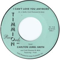 CARLTON JUMEL SMITH & COLD DIAMOND & MINK - I Can't Love You Anymore : 7inch