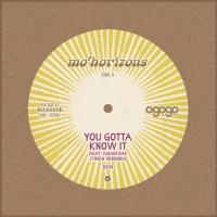 MO' HORIZONS - You Gotta Know It : AGOGO (GER)
