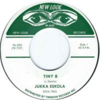JUKKA ESKOLA SOUL TRIO - Tiny B : 7inch