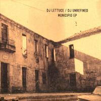 DJ LETTUCE / DJ UNREFINED - Municipio Ep (vinyl Only) : 12inch