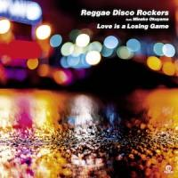 REGGAE DISCO ROCKERS feat. MINAKO OKUYAMA - Love is a Losing Game : 7inch