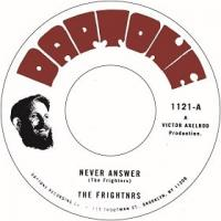 THE FRIGHTNRS - Never Answer / Question (Dub) : 7inch