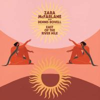 ZARA McFARLANE with DENNIS BOVELL - East Of The River Nile : BROWNSWOOD (UK)