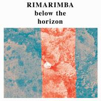 RIMARIMBA - Below The Horizon : FREEDOM TO SPEND (US)