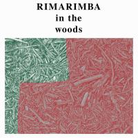 RIMARIMBA - In The Woods : FREEDOM TO SPEND (US)