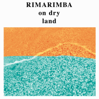 RIMARIMBA - On Dry Land : FREEDOM TO SPEND (US)