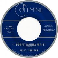 KELLY FINNIGAN - I Don't Wanna Wait : COLEMINE (UK)