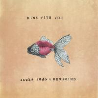 asuka ando × BUSHMIND - Kiss With You EP : 7inch