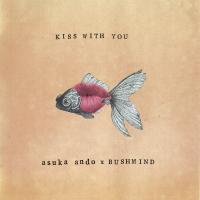 asuka ando ? BUSHMIND - Kiss With You EP : Gardenia Garden (JPN)