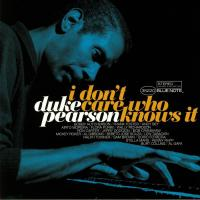 DUKE PEARSON - I Don't Care Who Knows It : 2LP