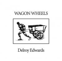 DELROY EDWARDS - WAGON WHEELS : L.I.E.S. (US)