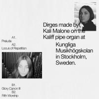 KALI MALONE - Organ Dirges 2016-2017 : LP