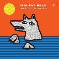 KINCAID feat. BLANCMANGE - Big Fat Head (incl. Moscoman & Trikk Remix) : DISCO HALAL (GER)